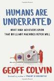 Los humanos están subvalorados, Las personas exitosas saben algo que las máquinas nunca sabrán, por Geoffrey Colvin