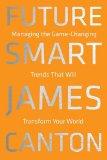 Inteligencia Del Futuro, Manejando las tendencias innovadoras que transformarán su mundo , por James Canton