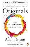 Originales, Cómo los inconformes mueven al mundo, por Adam M. Grant