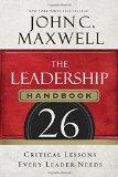 El Manual de Liderazgo, 26 lecciones críticas que todo líder necesita, por John C. Maxwell