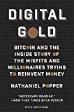 Bitcoin: Oro Digital, Bitcoin y la historia de los inadaptados y millonarios que intentan reinventar el dinero, por Nathaniel Popper